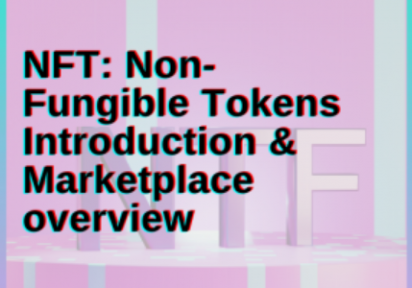 NFT: Non-Fungible Tokens Introduction & Marketplace overview