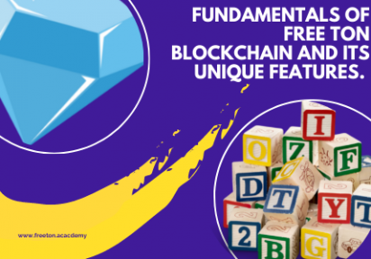 COURSES: FUNDAMENTALS OF FREE TON BLOCKCHAIN AND ITS UNIQUE FEATURES.